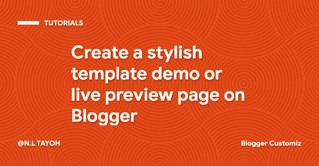 How to create a stylish template demo or live preview page on Blogger