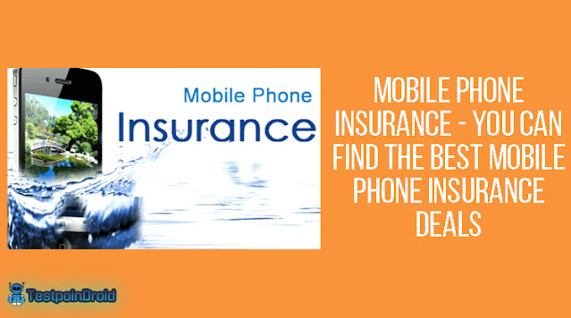 Mobile Phone Insurance - You Can Find The Best Mobile Phone Insurance Deals