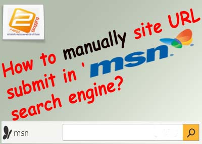 Manually Web Site URL Submit In 'MSN' Search Engine