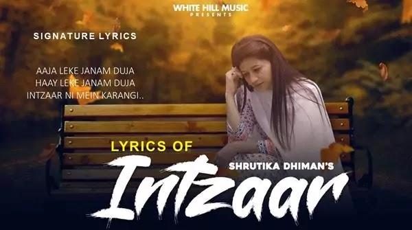 INTZAAR LYRICS - Shrutika Dhiman - Punjabi Sad Romantic Song