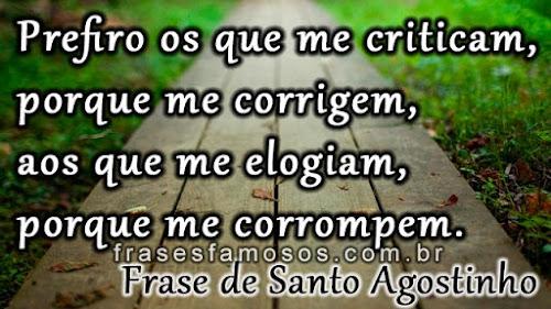 frase de Santo Agostinho sobre criticas e elogios