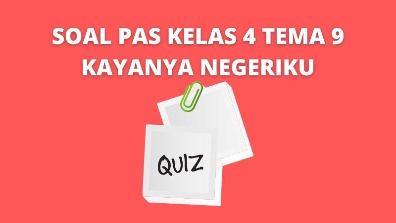 Soal PAS Kelas 4 Tema 9