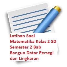 Latihan Soal Matematika Kelas 2 SD Semester 2 Bab Bangun Datar Persegi dan Lingkaran