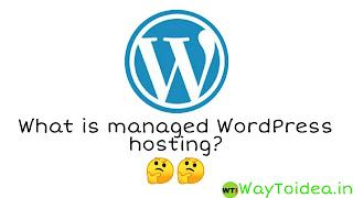 What is managed WordPress hosting, managed WordPress hosting
