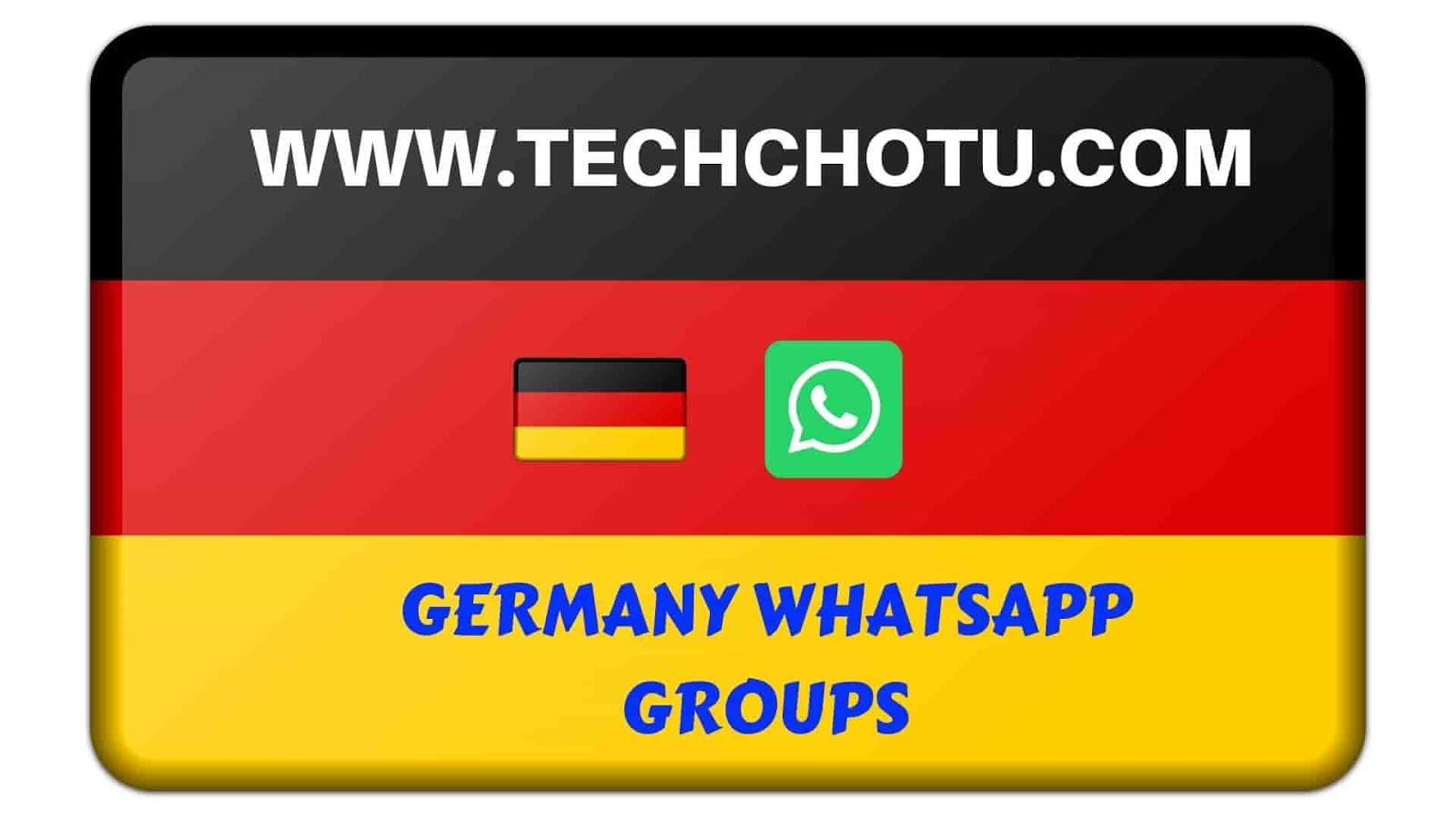 GERMANY WHATSAPP GROUP LINKS - TECHCHOTU 2019