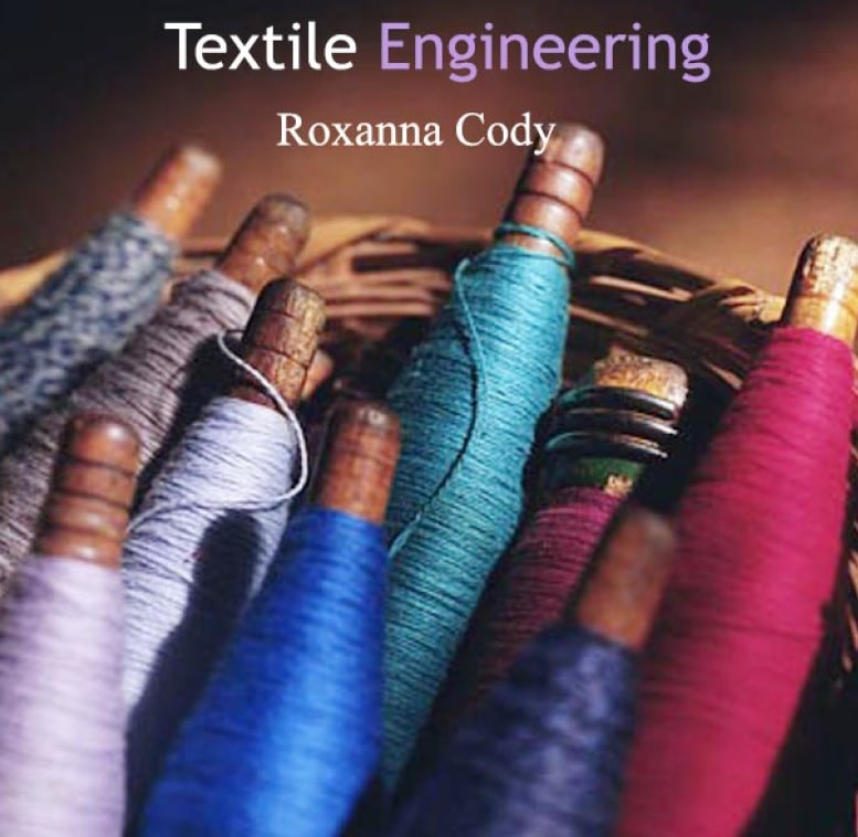 Textile Engineering by Roxanna Cody
