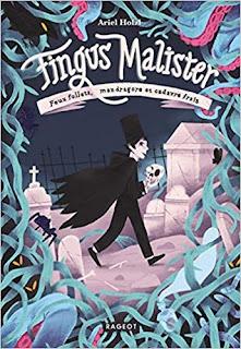 Fingus Malister tome 1 : feux follets, maandragore et cadavre frais de Ariel Holzl