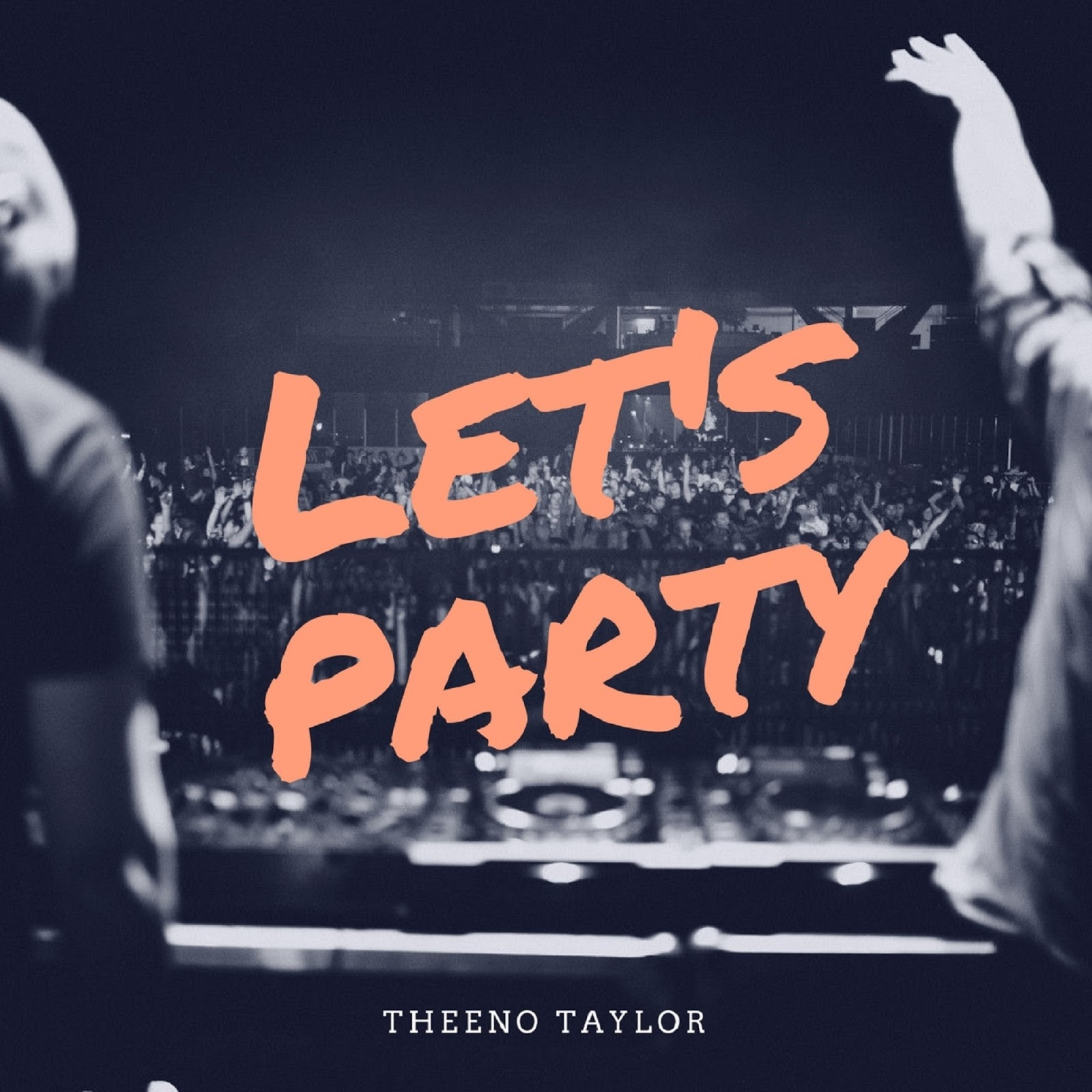 Let's Party by Theeno Taylor