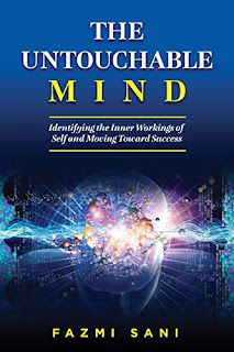 The Untouchable Mind: Identifying the Inner Workings of Self and Moving Toward Success by Fazmi Sani book promotion