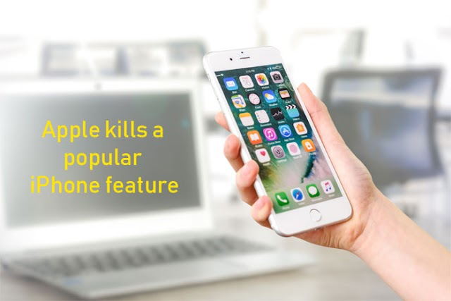 Apple kills a popular iPhone feature