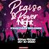 Praise & Power Night For Uncommon Testimonies Like Never Before In MFM