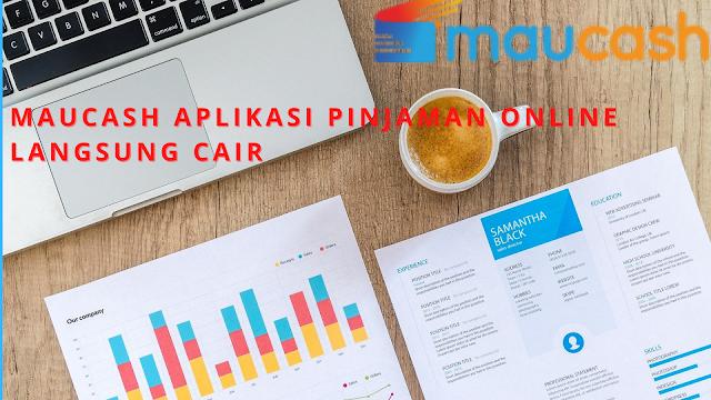 Maucash Aplikasi Pinjaman Online Langsung Cair