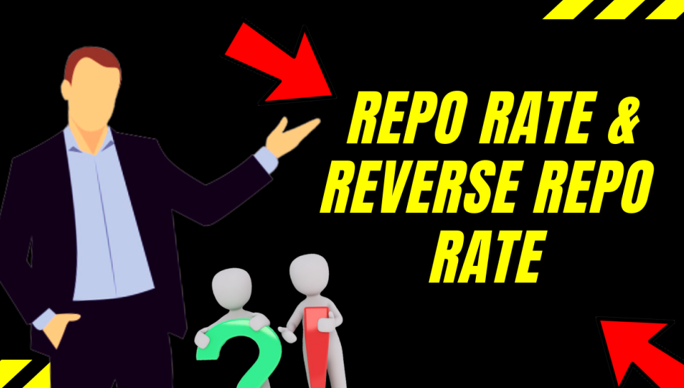 Meaning of Repo rate and Reverse repo rate