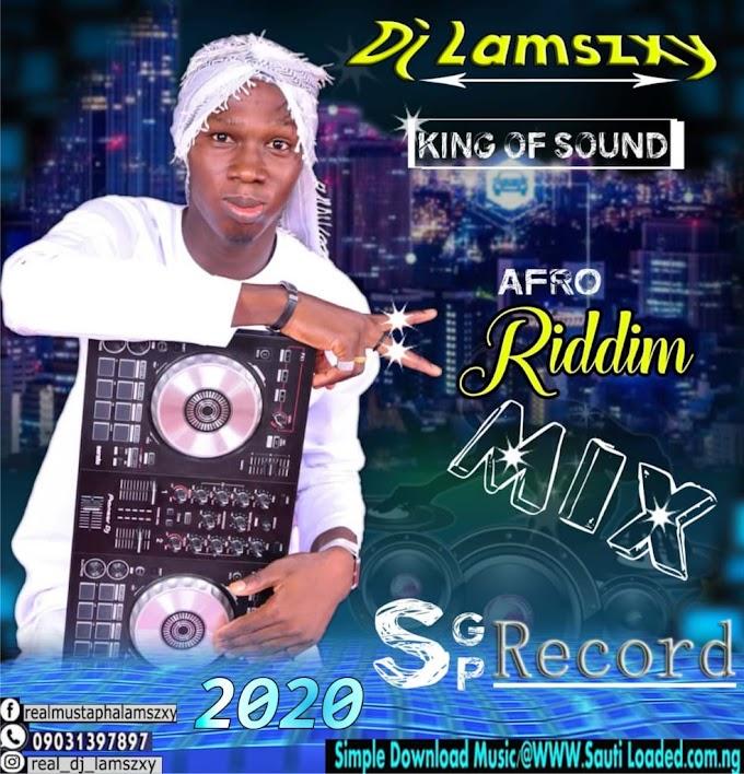 [Mixtape] Dj LaMszXy - Afro Riddim Mixtape