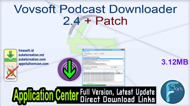 Vovsoft Podcast Downloader 2.4 + Patch