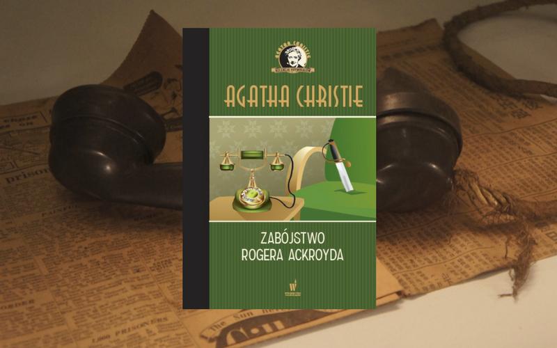 """ZABÓJSTWO ROGERA ACKROYDA"" - AGATHA CHRISTIE"