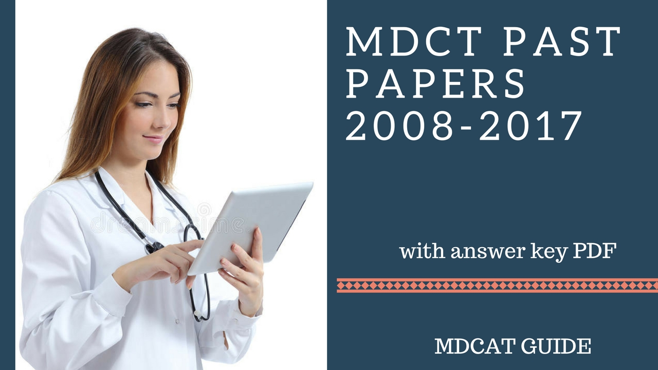 mdcat mcat past papers 2008 2017 complete solved mdcat guide