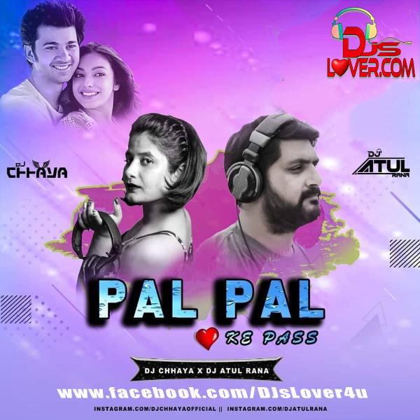 Pal Pal Dil Ke Paas Remix DJ Chhaya X DJ Atul Rana