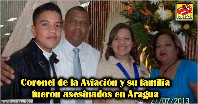 Coronel de la Aviación y su familia fueron asesinados en Aragua