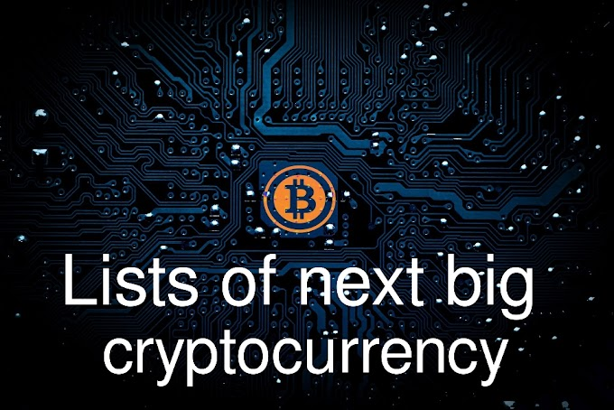 Lists of next big cryptocurrency