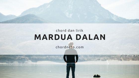 Chord Mardua Dalan