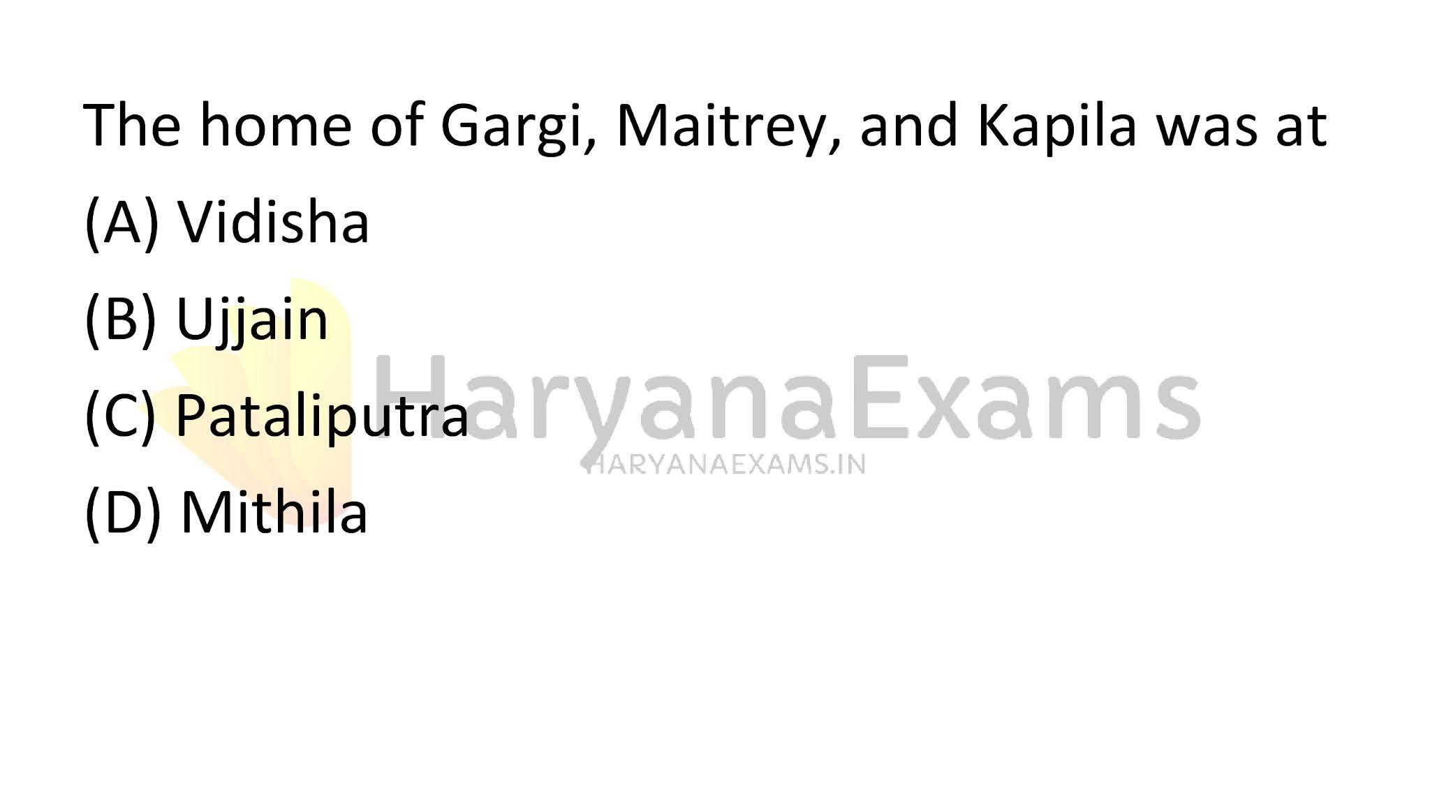 The home of Gargi, Maitrey, and Kapila was at