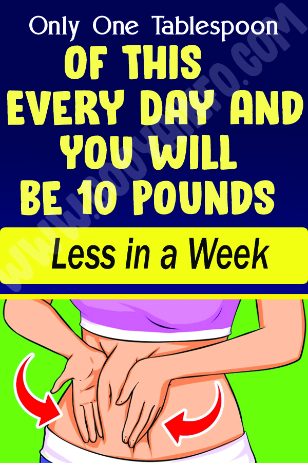 Only One Tablespoon of This Every Day and You will be 10 Pounds Less in a Week