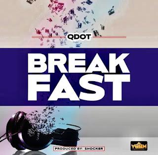 [MUSIC] QDOT – BREAKFAST