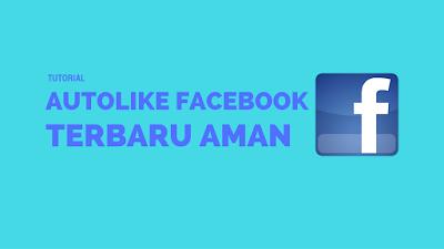 Cara Mudah Menggunakan Autolike di Facebook Terbaru