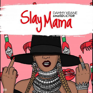 [Music] Dammy Krane Ft. Small Doctor – Slay Mama