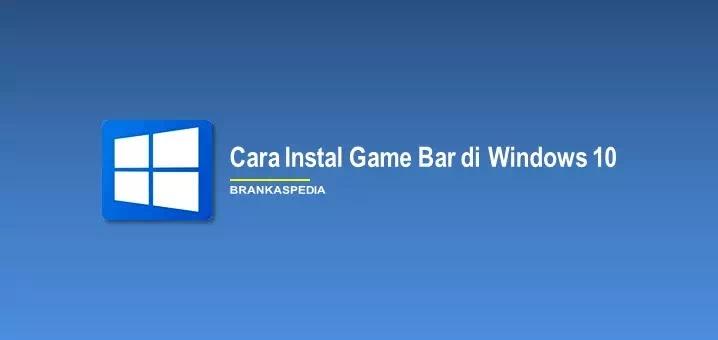 Cara Install widget Game bar di Windows 10