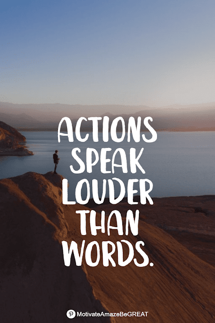 """Wise Old Sayings And Proverbs: """"Actions speak louder than words."""""""