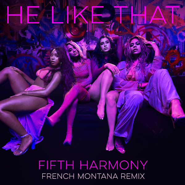 Fifth Harmony - He Like That (French Montana Remix) [feat. French Montana] - Single Cover