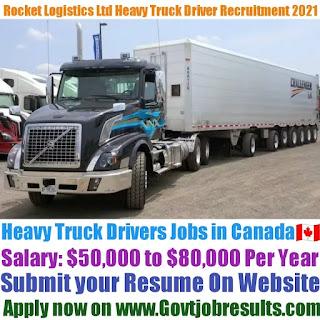 Rocket Logistics Ltd Heavy Truck Driver Recruitment 2021-22