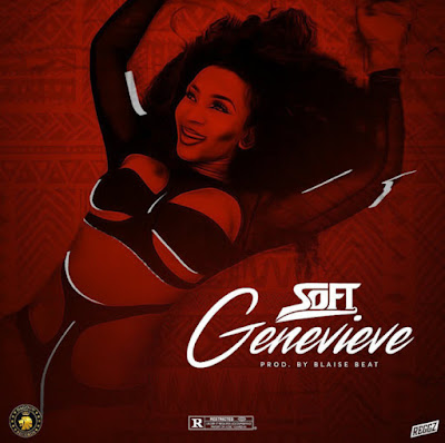 """Dagogo Records Starboy Soft officially unveils his first song of the year 2020 and the talented singer names the track """"Genevieve"""" produced by Blaise Beat."""