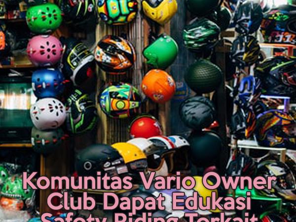 Komunitas Vario Owner Club Dapat Edukasi Safety Riding Terkait Helm