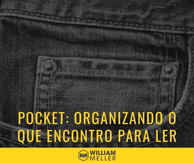 Pocket: organizando o que encontro para ler