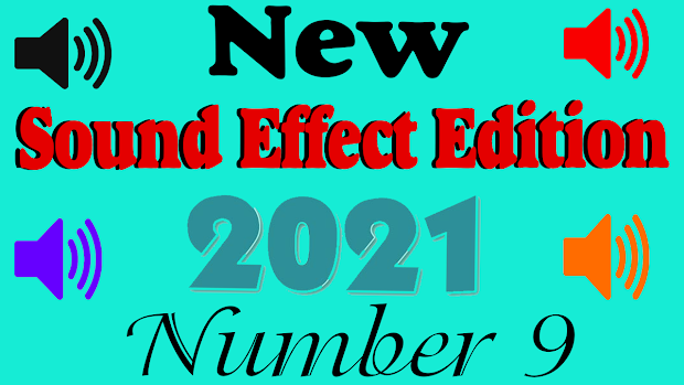 New Sound effect 2021 Edition number nine (9)