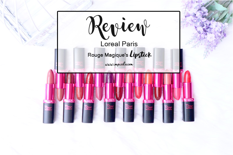 Review Loreal Paris Rouge Magique's Lipstick