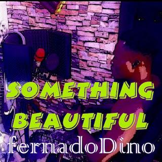 [MUSIC] Fernado Dino - Something Beautiful