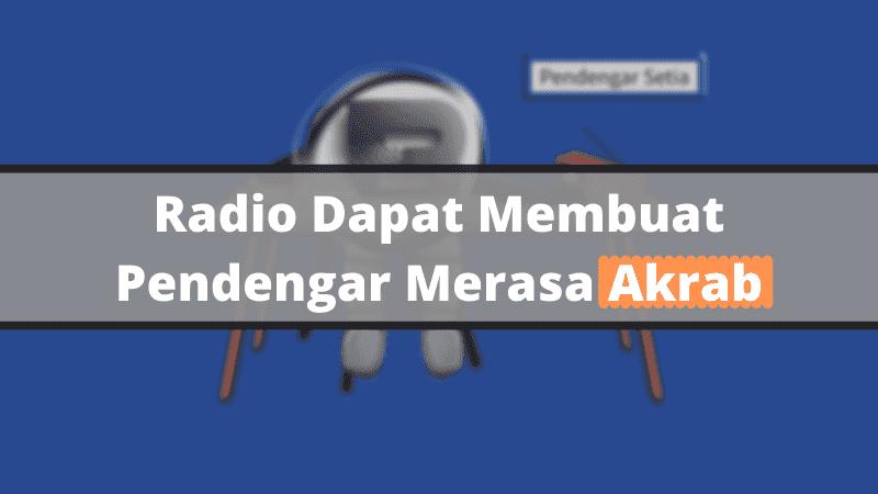 Radio Dapat Membuat Pendengar Merasa Akrab
