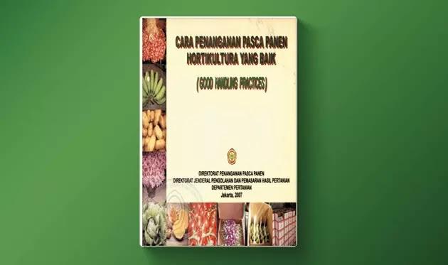 Buku Cara Penanganan Pasca Panen Hortikultura yang Baik (Good Handling Practices)