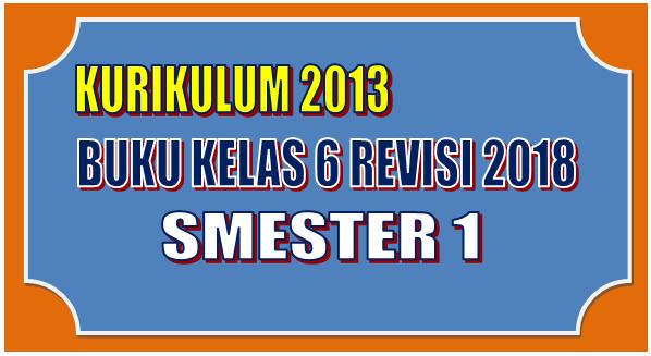 Buku Kurikulum 2013 Revisi 2018 SD kelas 6