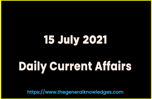 15 July 2021 Current Affairs Question and Answer in Hindi