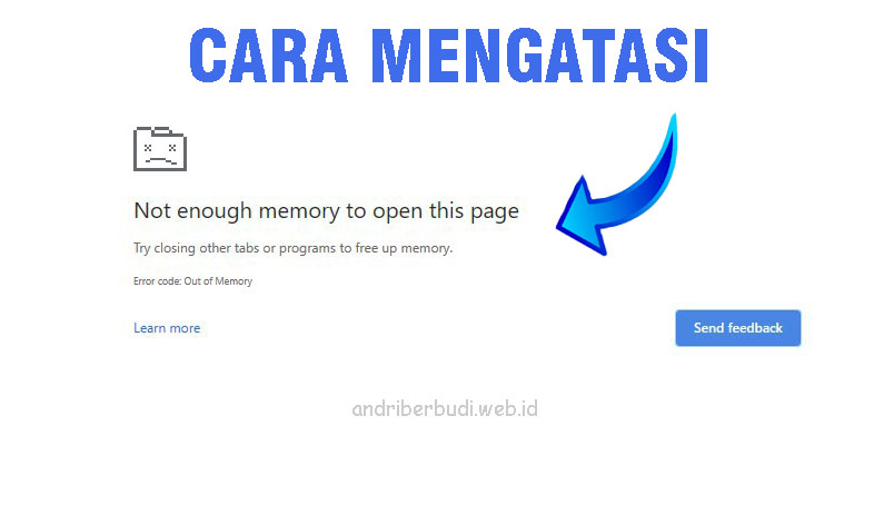 Cara Mengatasi Not Enough Memory to Open this Page pada Google Chrome