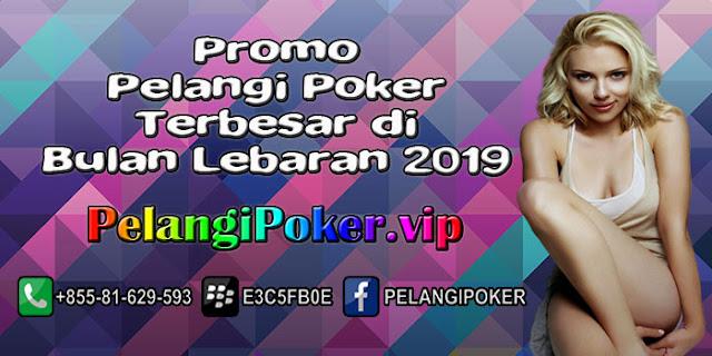 Promo-Pelangi-Poker-Terbesar-di-Bulan-Lebaran-2019
