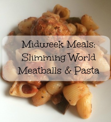 Midweek meals Slimming world meatballs and pasta