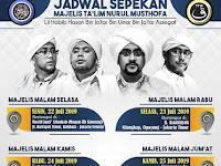 Jadwal Majlis Nurul Musthofa, 22 - 27 Juli 2019