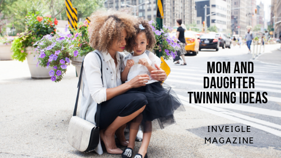 5 Adorable Mom And Daughter Twinning Ideas You Should Try