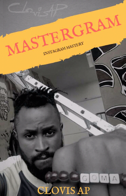MASTERGRAM: Instagram Mastery eBook By Clovis AP